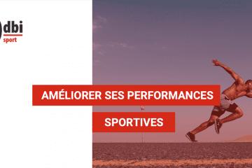 SPORT - Améliorer ses performances sportives