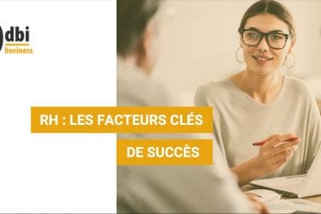 BUSINESS - RH : Les facteurs clés de succès