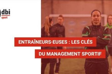 SPORT : Entraîneurs·euses, les clés du management d\'équipe