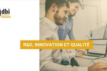 BUSINESS - R&D, Innovation et qualité
