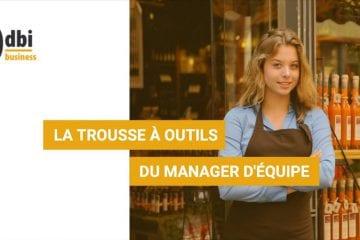 BUSINESS - La trousse à outils du manager d\'équipe