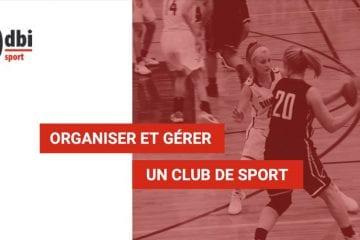 SPORT - Organiser et gérer un club de sport
