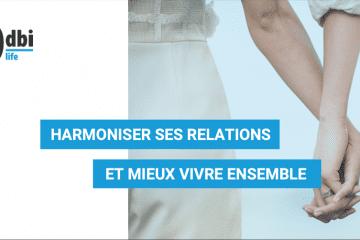 LIFE - Harmoniser ses relations et mieux vivre ensemble