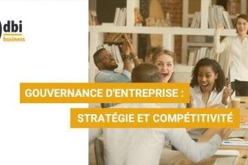 BUSINESS - Gouvernance d\'entreprise : Stratégie et compétitivité